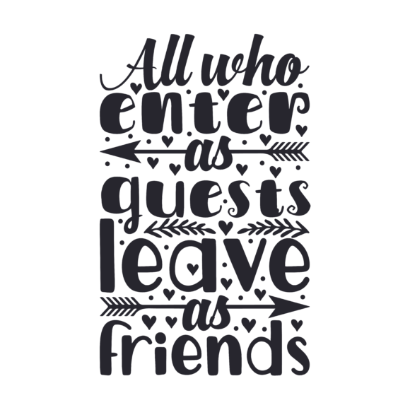 All Who Enter As Guest, Leave As Friends Home Craft Cut File By Creative Fabrica Crafts - Image 1
