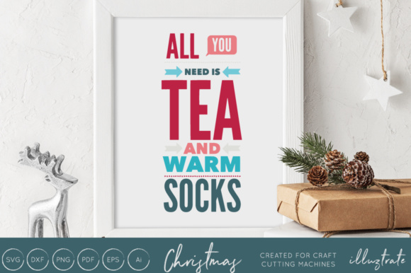 Download Free All You Need Is Tea And Warm Socks Graphic By Illuztrate for Cricut Explore, Silhouette and other cutting machines.