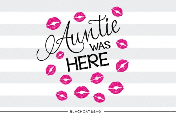 Aunt Was Here SVG Quote Graphic Crafts By BlackCatsMedia - Image 1