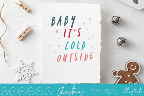 Print on Demand: Baby It's Cold Outside - Christmas SVG Cut File Graphic Crafts By illuztrate