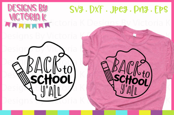Back to School Y'all SVG Graphic Crafts By Designs By Victoria K