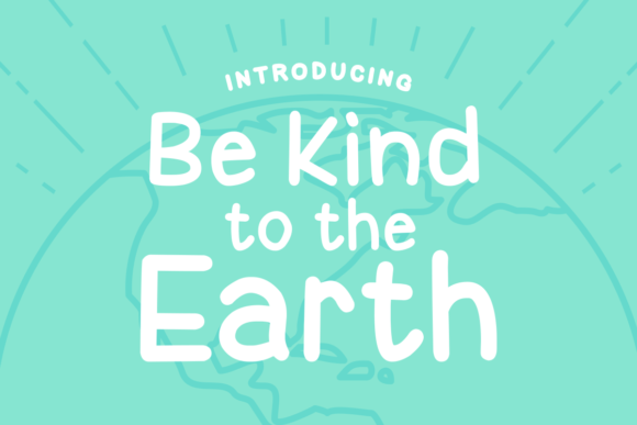 Print on Demand: Be Kind to the Earth Display Font By Chequered Ink
