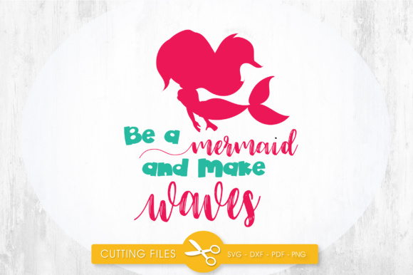 Be a Mermaid and Make Waves Graphic By PrettyCuttables