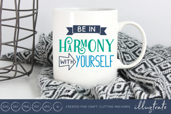 Print on Demand: Be in Harmony with Yourself SVG Cut File Graphic Crafts By illuztrate