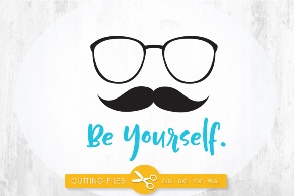 Be Yourself - Glasses Graphic By PrettyCuttables