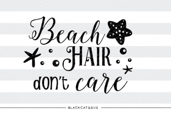 Beach Hair Don't Care SVG Quote Graphic Crafts By BlackCatsMedia - Image 1
