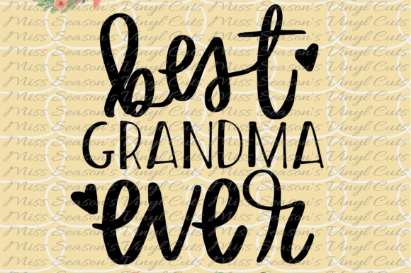 Download Free Best Grandma Ever Handlettered Svg Graphic By Missseasonsvinylcuts Creative Fabrica for Cricut Explore, Silhouette and other cutting machines.