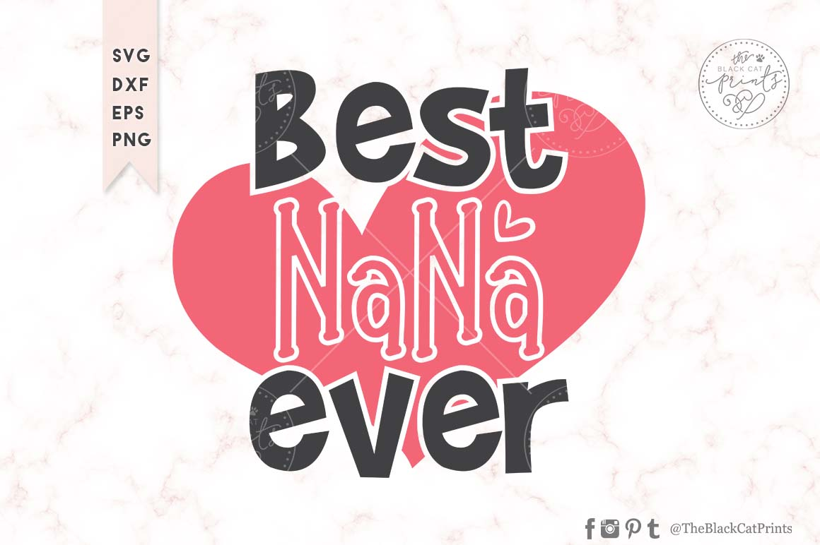 Download Free Best Nana Ever Svg Dxf Eps Png Grafico Por Theblackcatprints for Cricut Explore, Silhouette and other cutting machines.