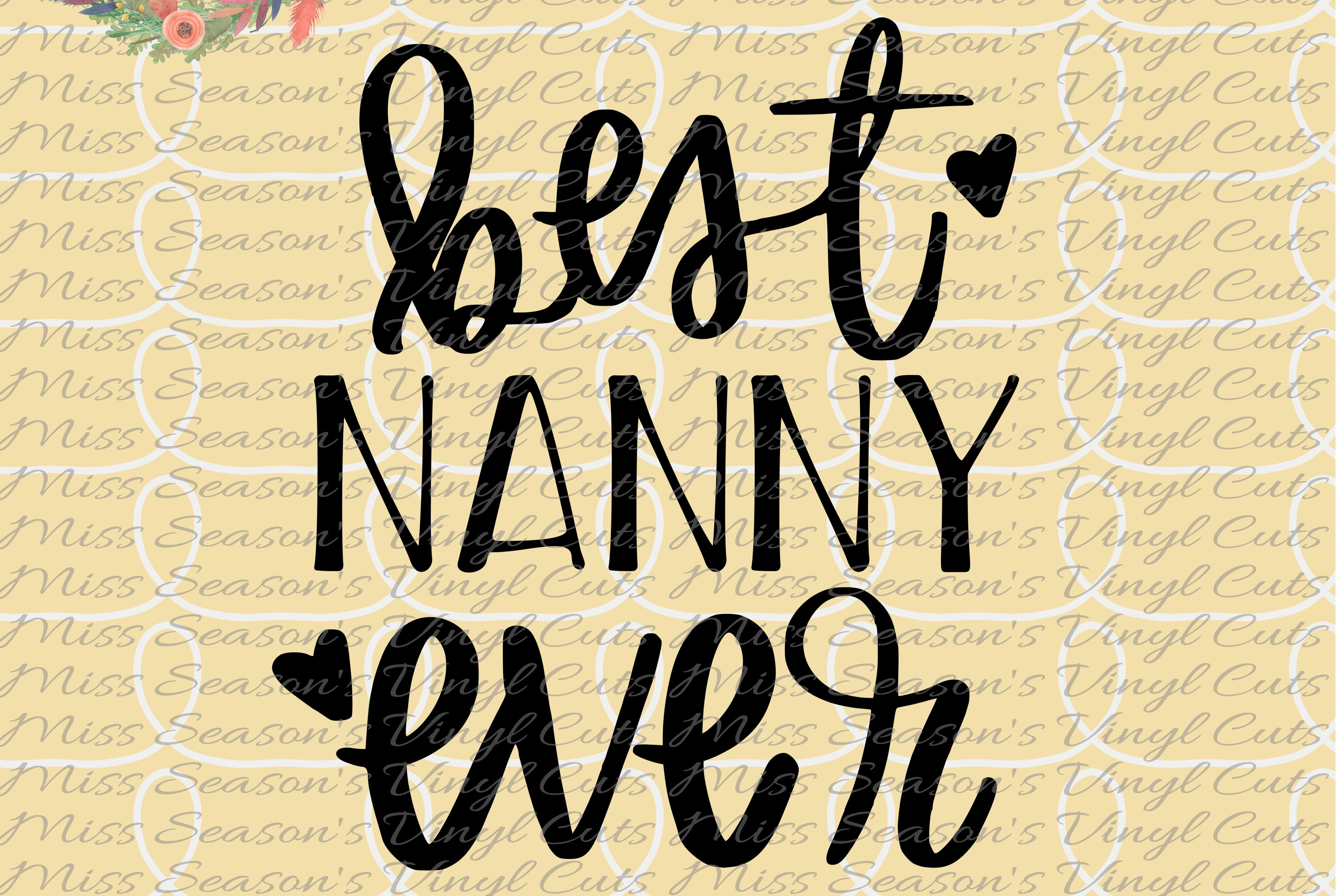 Download Free Best Nanny Ever Hand Lettered Graphic By Missseasonsvinylcuts for Cricut Explore, Silhouette and other cutting machines.
