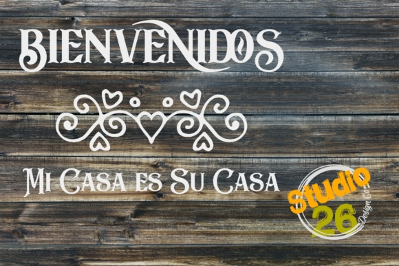 Download Free Bienvenidos Mi Casa Es Su Casa Graphic By Studio 26 Design Co for Cricut Explore, Silhouette and other cutting machines.
