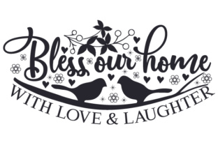 Bless Our Home with Love & Laughter Home Craft Cut File By Creative Fabrica Crafts