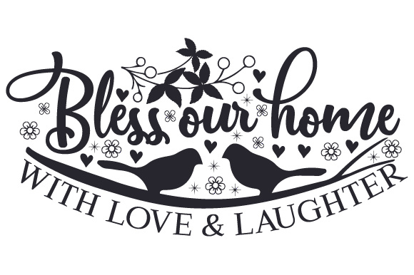 Bless Our Home with Love & Laughter Zuhause Plotterdatei von Creative Fabrica Crafts