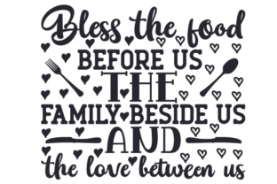 Bless the Food Before Us, the Family Beside Us and the Love Between Us Craft Design By Creative Fabrica Crafts
