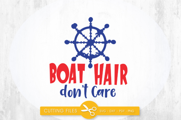 Boat Hair Don't Care! Graphic By PrettyCuttables
