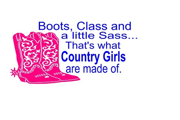 Boots, Class and a Little Sass. Country Girl Design Graphic Crafts By Family Creations
