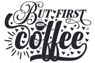 But First Coffee Craft Design By Creative Fabrica Crafts