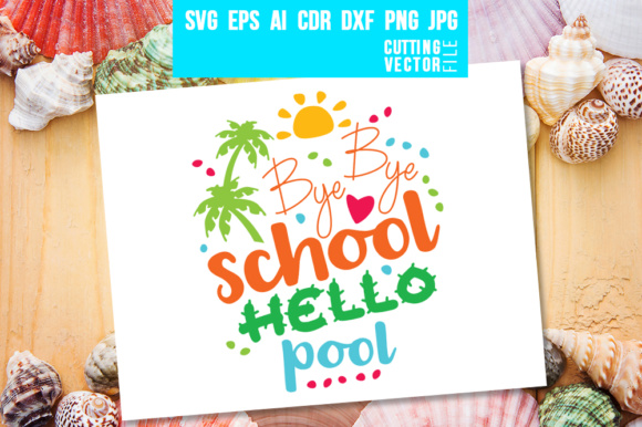 Bye Bye School, Hello Pool Graphic Crafts By danieladoychinovashop - Image 1