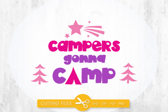 Campers Gonna Camp Graphic Crafts By PrettyCuttables
