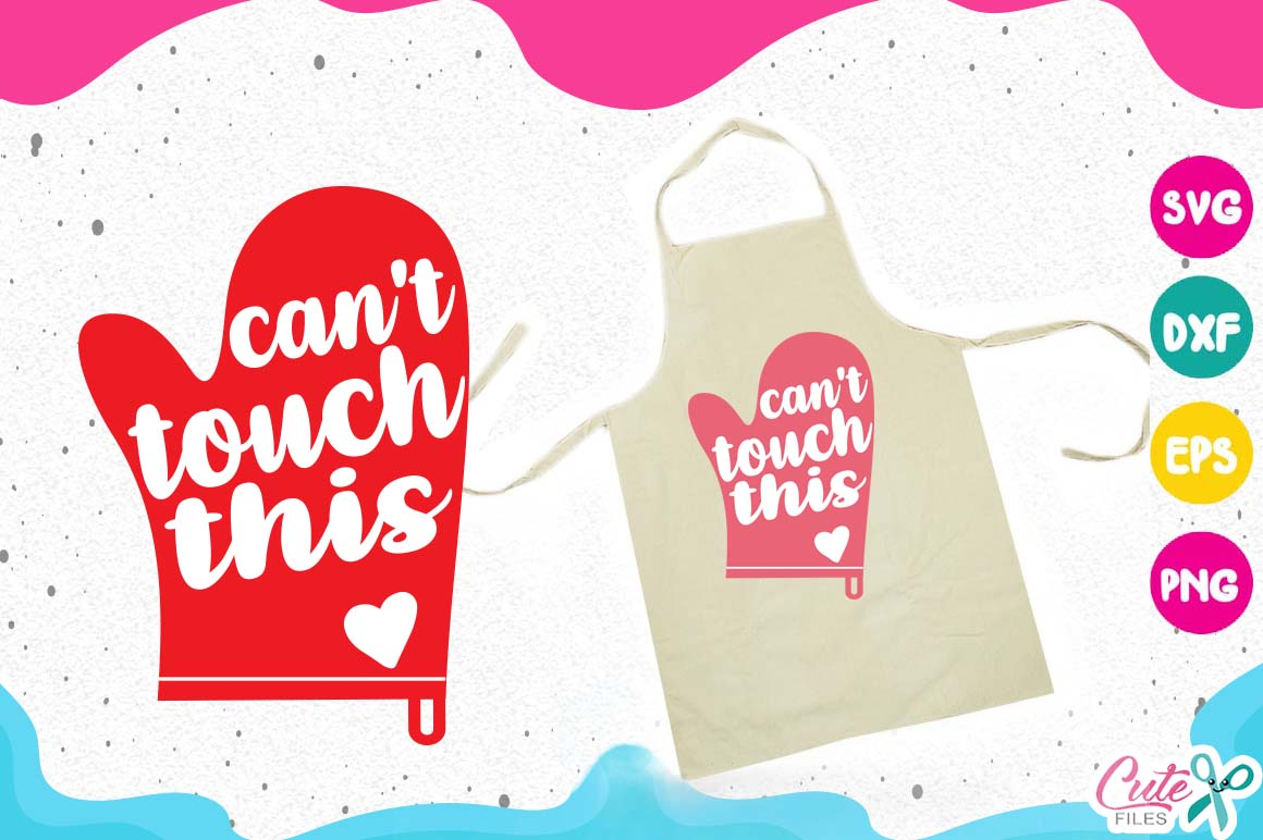 Download Free Cant Touch This Svg Kitchen Svg Cooking Svg My Kitchen Graphic SVG Cut Files