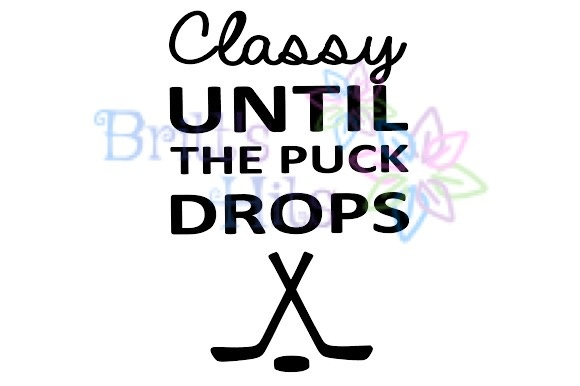 Download Free Classy Until The Puck Drops Svg Graphic By Britt S Hits for Cricut Explore, Silhouette and other cutting machines.