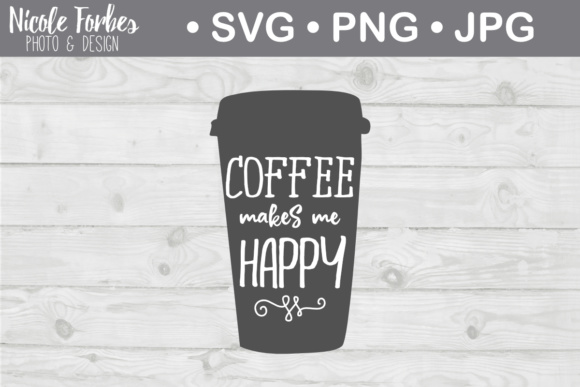 Download Free Coffee Makes Me Happy Svg Cut File Graphic By Nicole Forbes for Cricut Explore, Silhouette and other cutting machines.