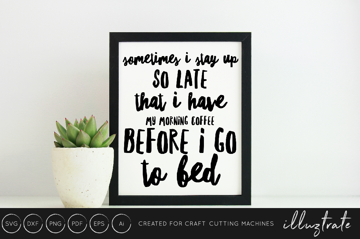 Download Free Coffee Quote Cut File Coffee Cut File Graphic By Illuztrate for Cricut Explore, Silhouette and other cutting machines.