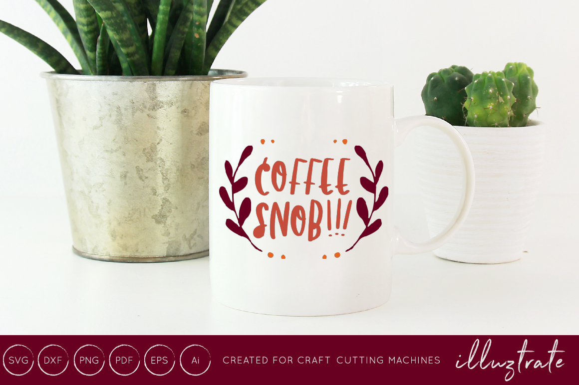 Download Free Coffee Snob Svg Cut File Graphic By Illuztrate Creative Fabrica for Cricut Explore, Silhouette and other cutting machines.