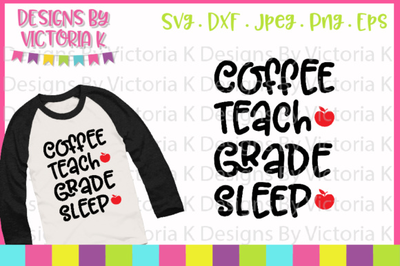 Coffee Teach Grade Repeat SVG Graphic Crafts By Designs By Victoria K