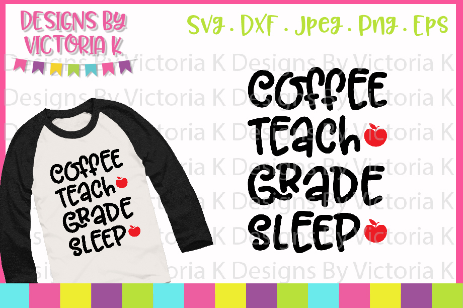 Download Free Coffee Teach Grade Repeat Svg Graphic By Designs By Victoria K for Cricut Explore, Silhouette and other cutting machines.