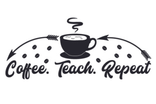 Coffee. Teach. Repeat Craft Design By Creative Fabrica Crafts