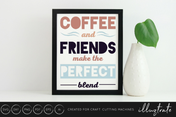 Print on Demand: Coffee and Friends Make the Perfect Blend SVG Cut File Graphic Crafts By illuztrate