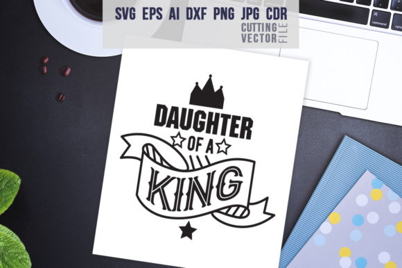 Daughter of a King Graphic Crafts By danieladoychinovashop
