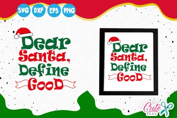 Dear Santa Define Good. Santa Hat Graphic Illustrations By Cute files