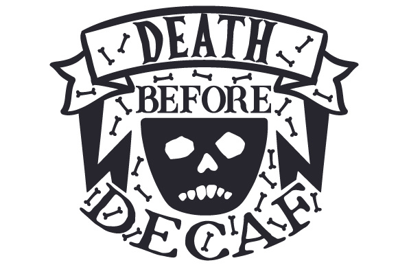 Download Free Death Before Decaf Svg Cut File By Creative Fabrica Crafts SVG Cut Files