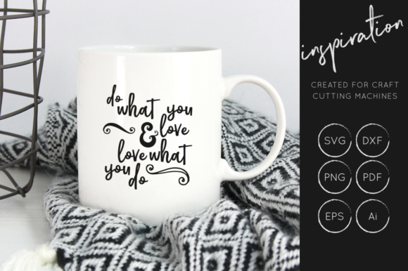 Print on Demand: Do What You Love, Love What You Do, Svg Cut File Graphic Crafts By illuztrate