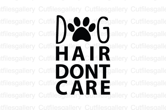 Download Free Dog Hair Dont Care Cut File Graphic By Cutfilesgallery for Cricut Explore, Silhouette and other cutting machines.