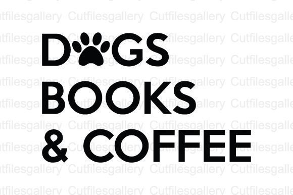 Download Free Dogs Books Coffee Cut File Graphic By Cutfilesgallery Creative for Cricut Explore, Silhouette and other cutting machines.