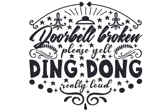 Download Free Doorbell Broken Please Yell Ding Dong Really Loud Svg Cut File for Cricut Explore, Silhouette and other cutting machines.