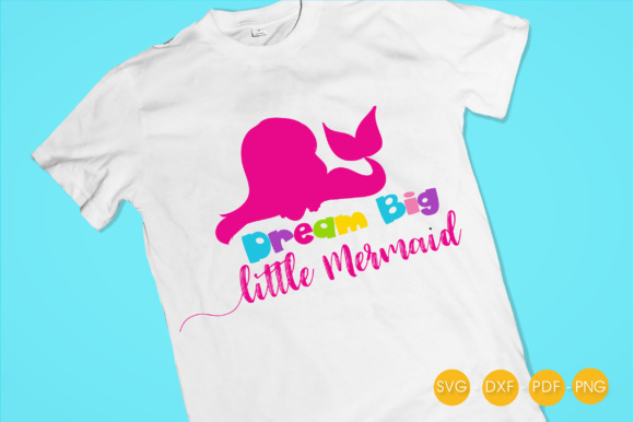 Download Free Dream Big Little Mermaid Graphic By Prettycuttables Creative SVG Cut Files