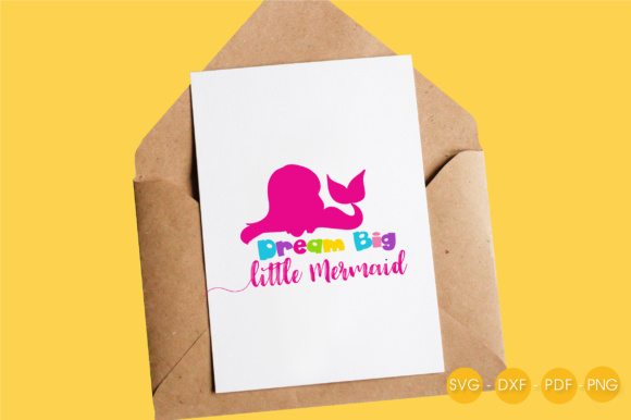Download Free Dream Big Little Mermaid Graphic By Prettycuttables Creative for Cricut Explore, Silhouette and other cutting machines.
