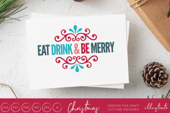 Print on Demand: Eat, Drink and Be Merry - Christmas SVG Cut File Graphic Crafts By illuztrate