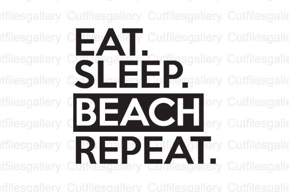 Download Free Eat Sleep Beach Repeat Cut File Grafico Por Cutfilesgallery for Cricut Explore, Silhouette and other cutting machines.