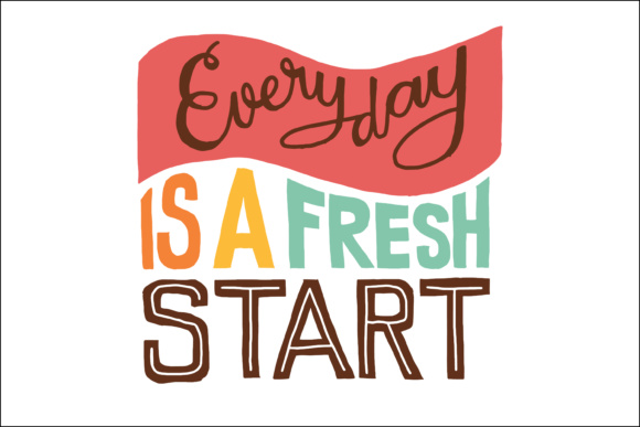 Every Day is a Fresh Start Graphic Crafts By paramajandesign