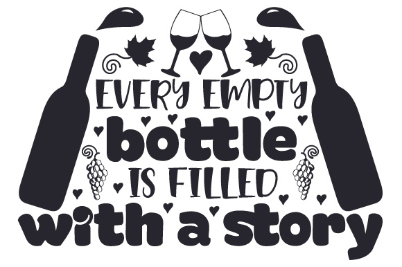Every Empty Bottle Is Filled With A Story Svg Cut File By