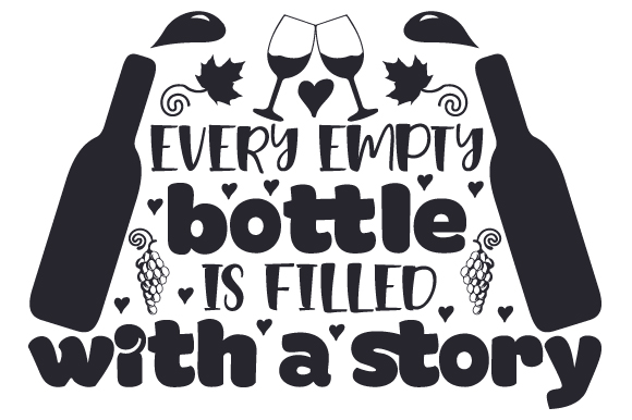 Download Free Every Empty Bottle Is Filled With A Story Svg Cut File By for Cricut Explore, Silhouette and other cutting machines.