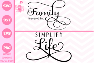 Download Free Family Is Everything Simplify Life Two Designs Graphic By for Cricut Explore, Silhouette and other cutting machines.