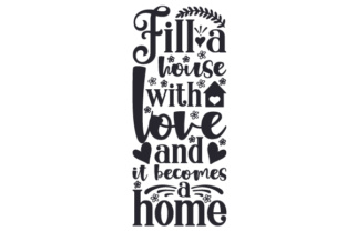 Fill a House with Love and It Becomes a Home Home Craft Cut File By Creative Fabrica Crafts