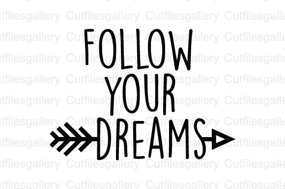Download Free Follow Your Dreams Cut File Graphic By Cutfilesgallery for Cricut Explore, Silhouette and other cutting machines.