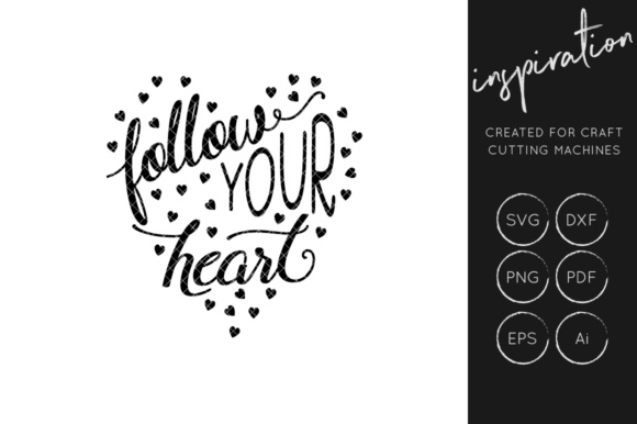 Download Free Follow Your Heart Svg Cut File Inspirational Quote Graphic By for Cricut Explore, Silhouette and other cutting machines.