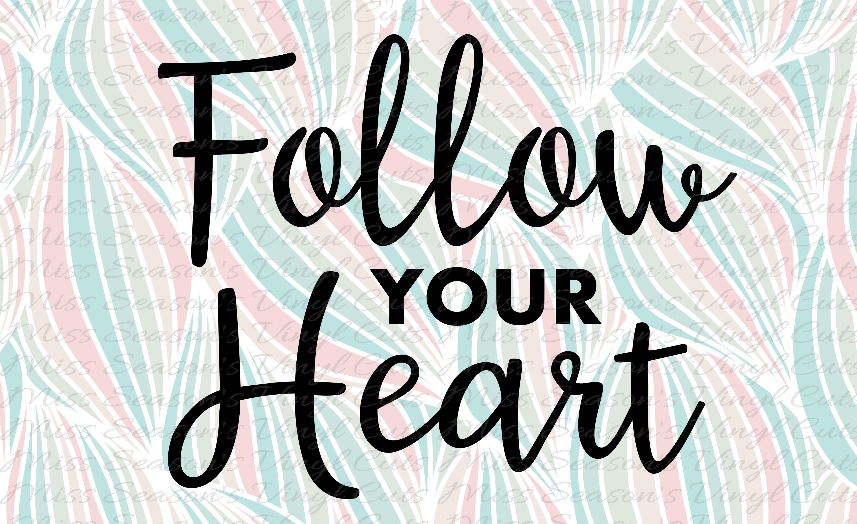 Download Free Follow Your Heart Grafico Por Missseasonsvinylcuts Creative for Cricut Explore, Silhouette and other cutting machines.
